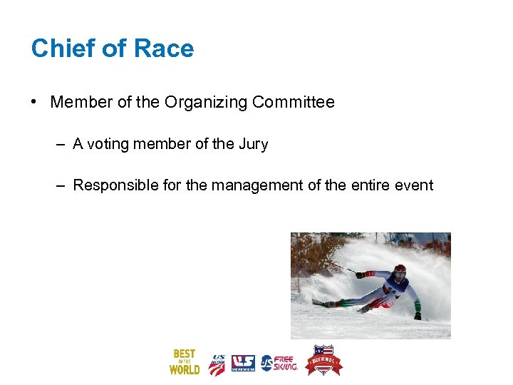 Chief of Race • Member of the Organizing Committee – A voting member of