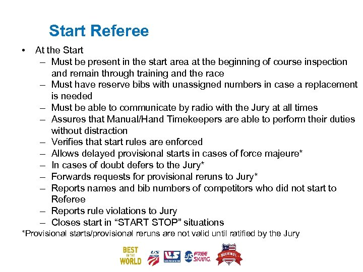 Start Referee • At the Start – Must be present in the start area