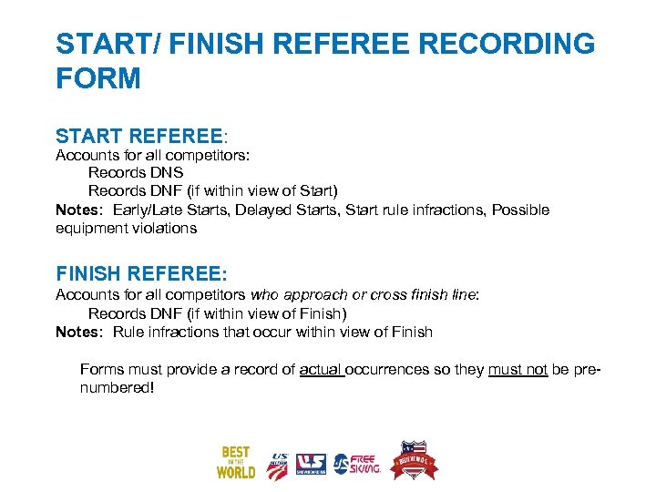 START/ FINISH REFEREE RECORDING FORM START REFEREE: Accounts for all competitors: Records DNS Records