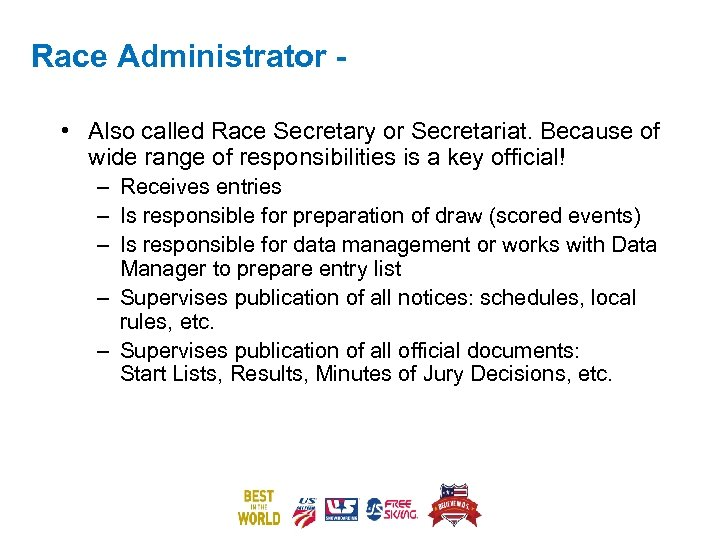 Race Administrator • Also called Race Secretary or Secretariat. Because of wide range of