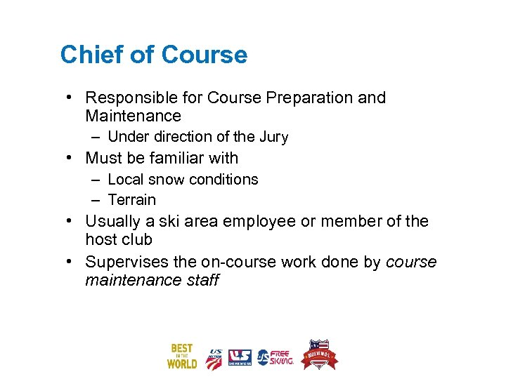 Chief of Course • Responsible for Course Preparation and Maintenance – Under direction of