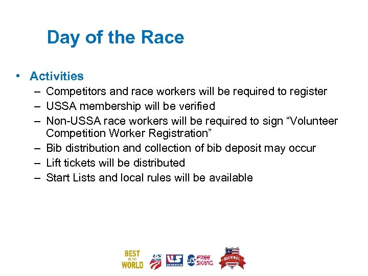 Day of the Race • Activities – Competitors and race workers will be required