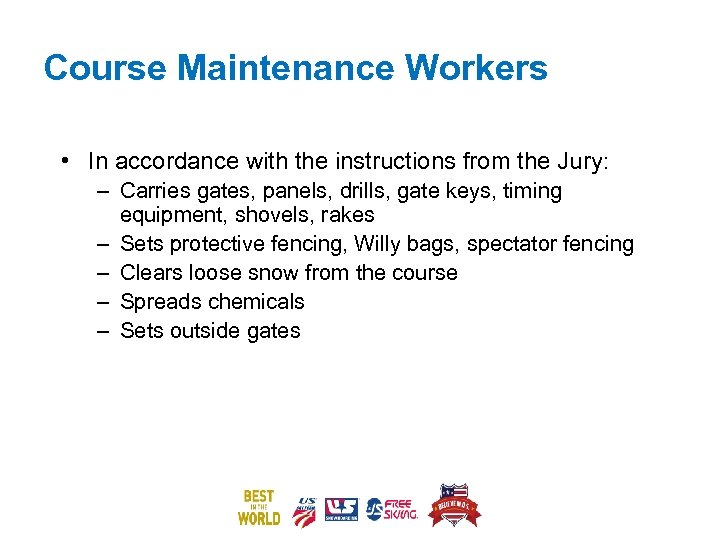 Course Maintenance Workers • In accordance with the instructions from the Jury: – Carries