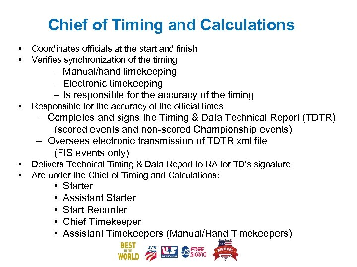 Chief of Timing and Calculations • • Coordinates officials at the start and finish