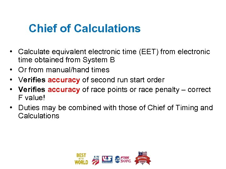 Chief of Calculations • Calculate equivalent electronic time (EET) from electronic time obtained from