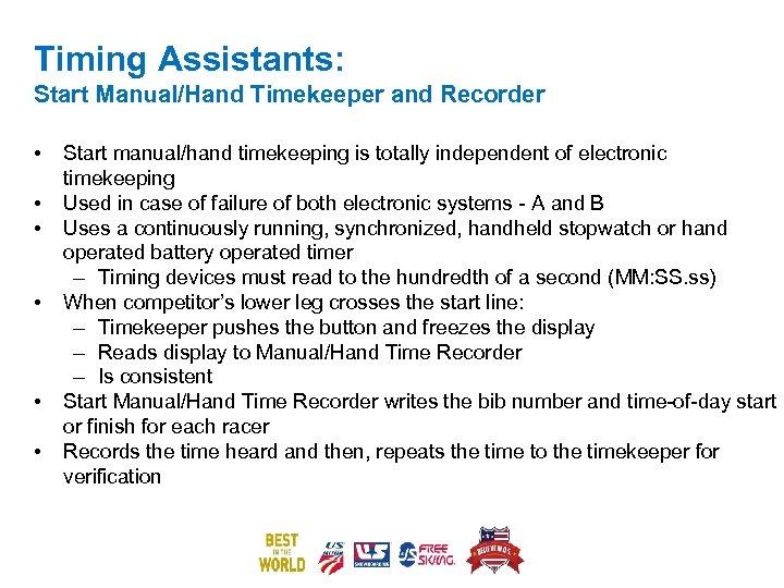 Timing Assistants: Start Manual/Hand Timekeeper and Recorder • • • Start manual/hand timekeeping is