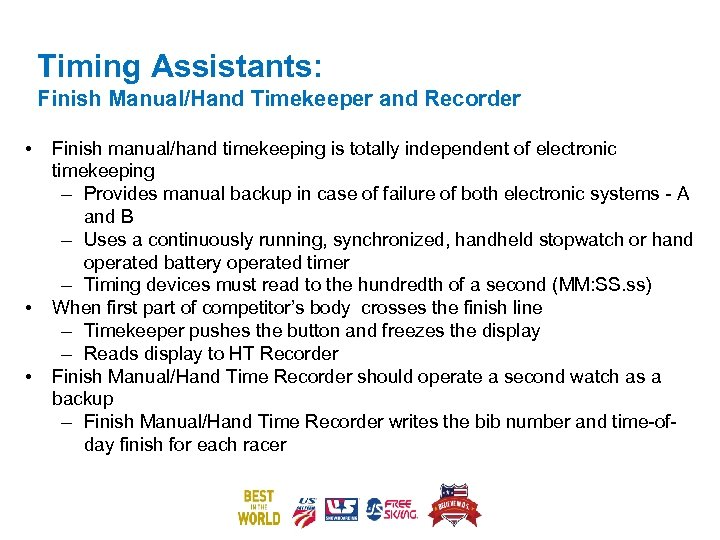 Timing Assistants: Finish Manual/Hand Timekeeper and Recorder • • • Finish manual/hand timekeeping is