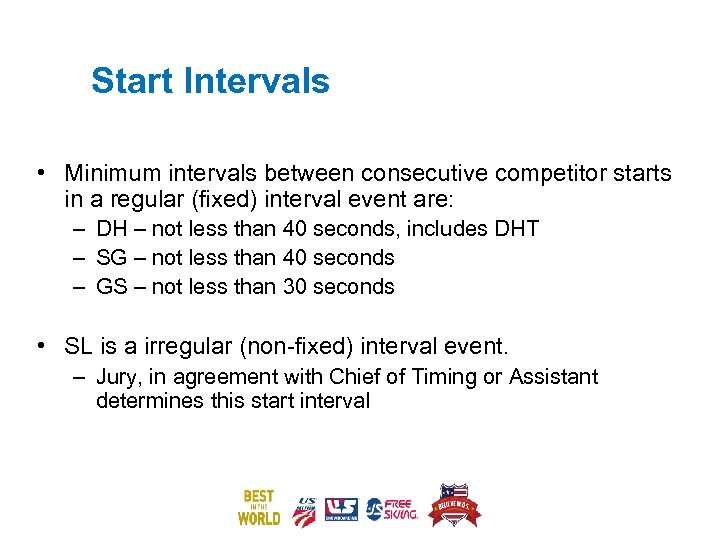 Start Intervals • Minimum intervals between consecutive competitor starts in a regular (fixed) interval