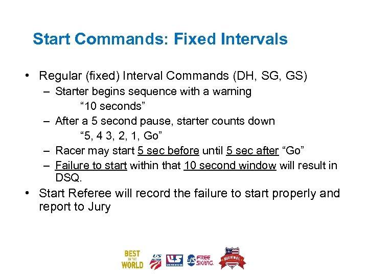 Start Commands: Fixed Intervals • Regular (fixed) Interval Commands (DH, SG, GS) – Starter