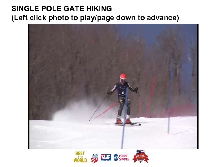 SINGLE POLE GATE HIKING (Left click photo to play/page down to advance)