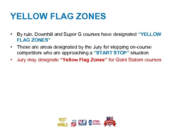"""YELLOW FLAG ZONES • By rule, Downhill and Super G courses have designated """"YELLOW"""