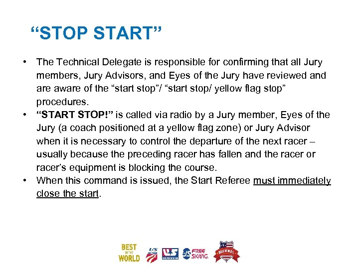 """""""STOP START"""" • The Technical Delegate is responsible for confirming that all Jury members,"""