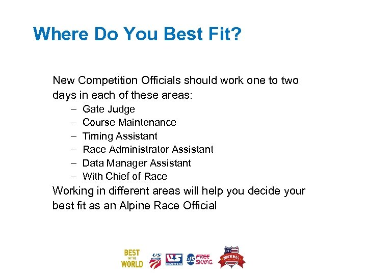 Where Do You Best Fit? New Competition Officials should work one to two days