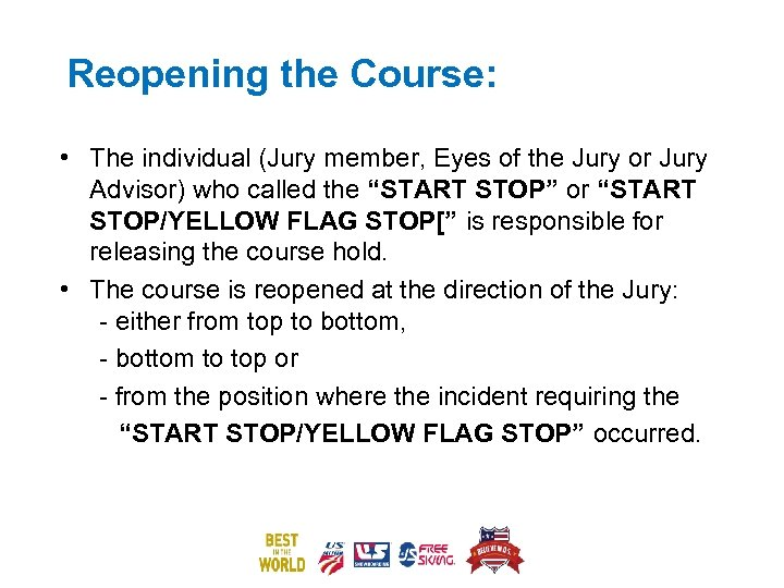 Reopening the Course: • The individual (Jury member, Eyes of the Jury or Jury