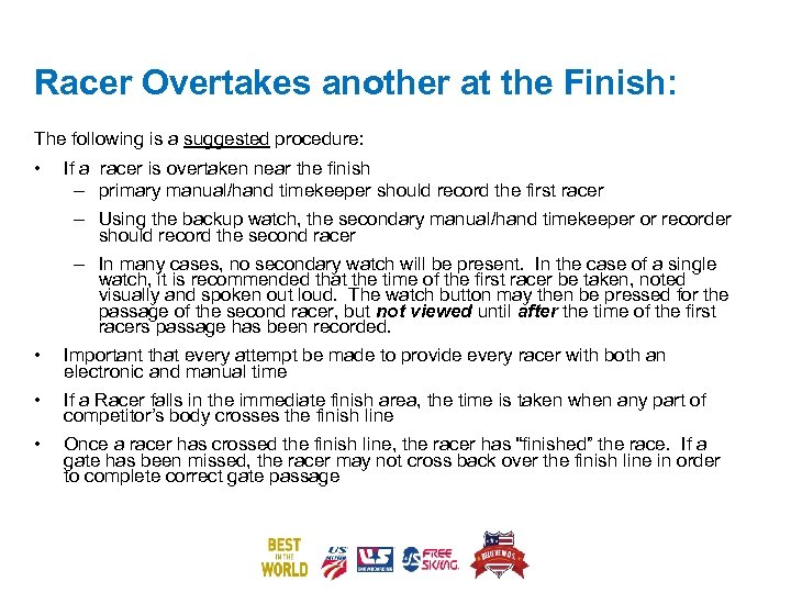 Racer Overtakes another at the Finish: The following is a suggested procedure: • If