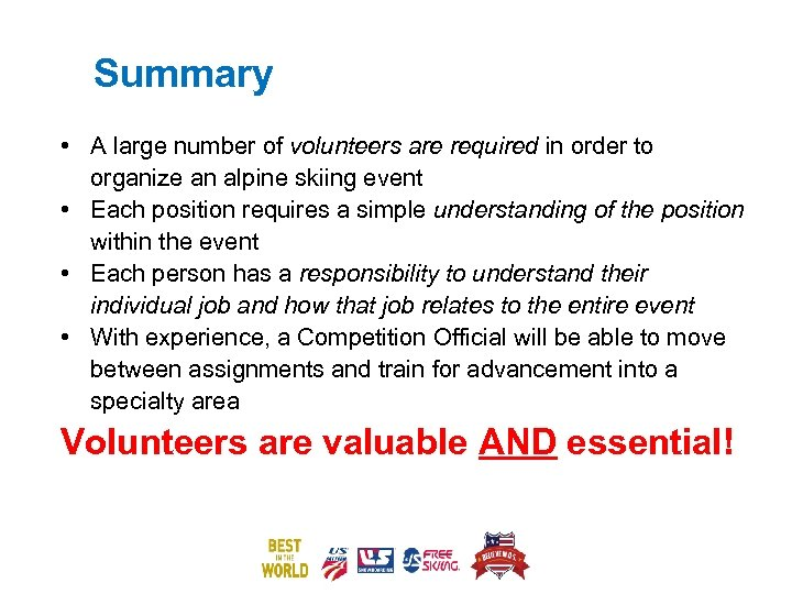 Summary • A large number of volunteers are required in order to organize an