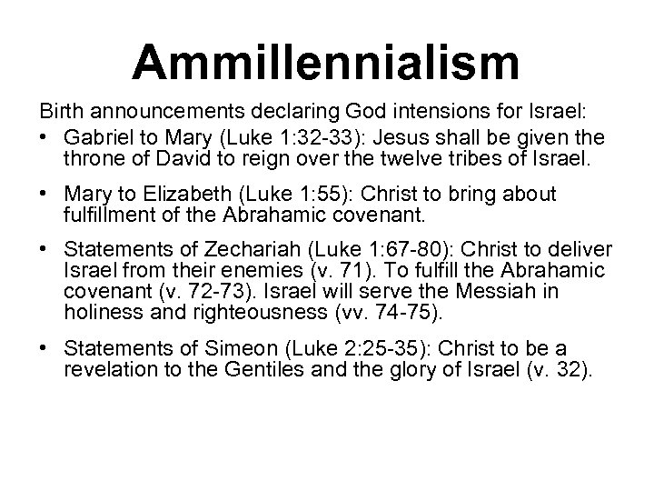 Ammillennialism Birth announcements declaring God intensions for Israel: • Gabriel to Mary (Luke 1: