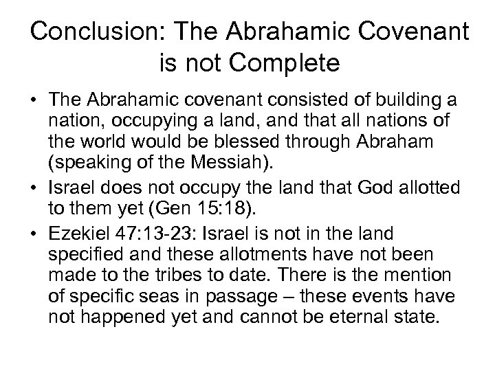 Conclusion: The Abrahamic Covenant is not Complete • The Abrahamic covenant consisted of building