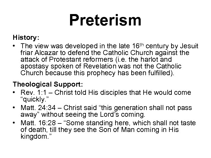 Preterism History: • The view was developed in the late 16 th century by
