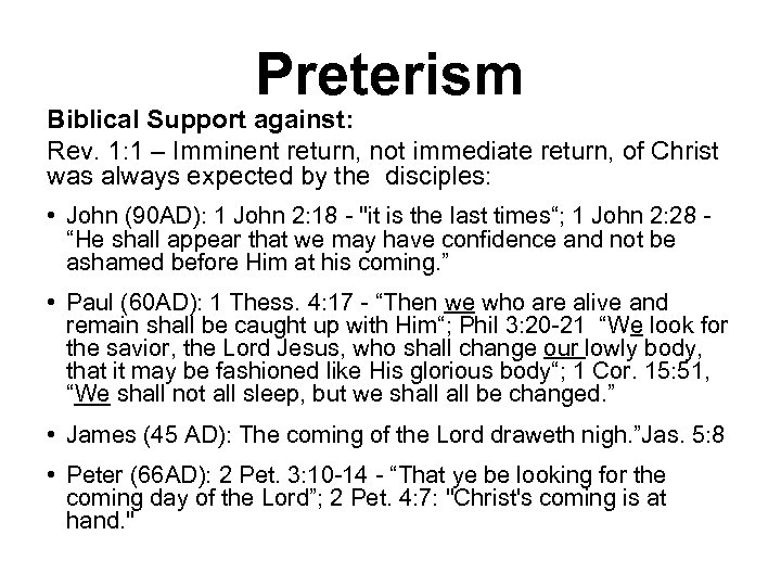 Preterism Biblical Support against: Rev. 1: 1 – Imminent return, not immediate return, of