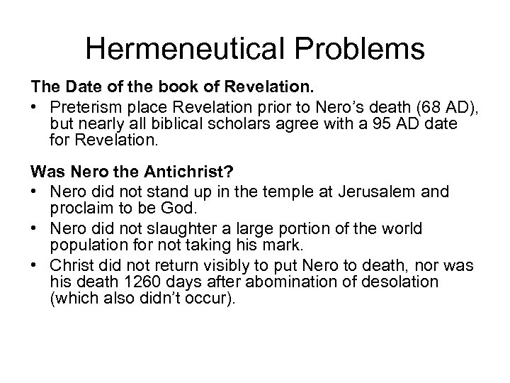 Hermeneutical Problems The Date of the book of Revelation. • Preterism place Revelation prior