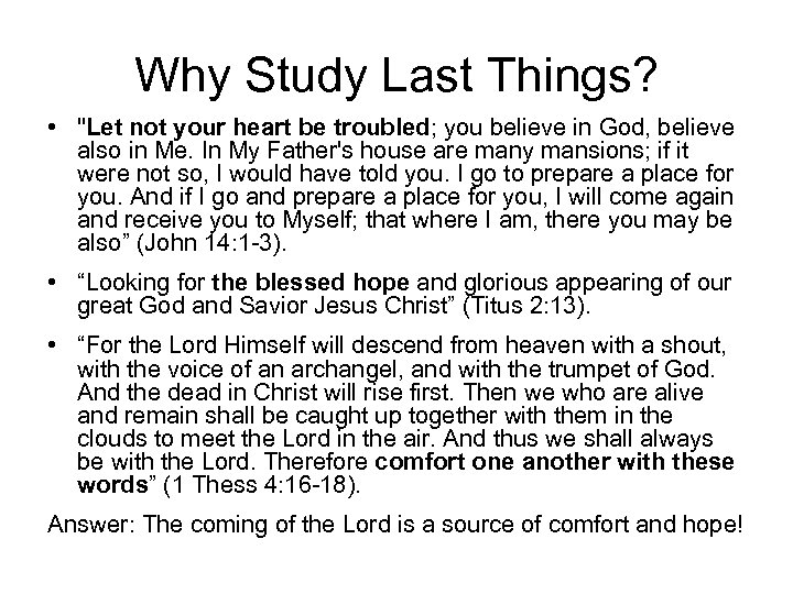 Why Study Last Things? •