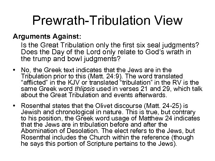 Prewrath-Tribulation View Arguments Against: Is the Great Tribulation only the first six seal judgments?