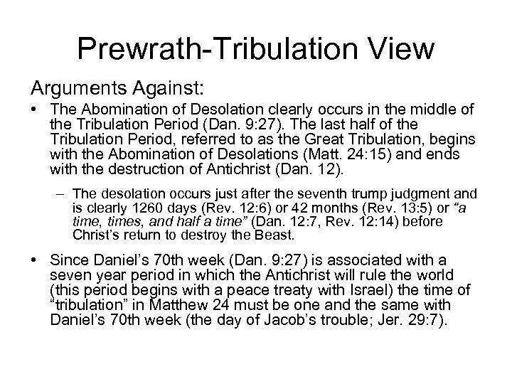 Prewrath-Tribulation View Arguments Against: • The Abomination of Desolation clearly occurs in the middle