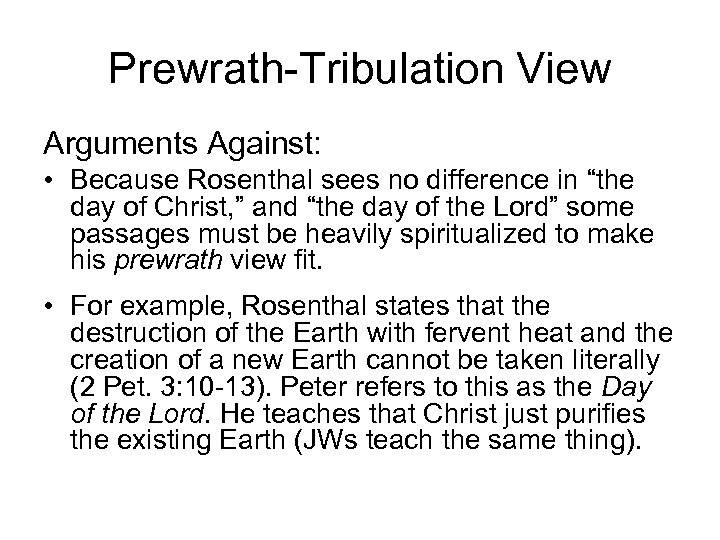 "Prewrath-Tribulation View Arguments Against: • Because Rosenthal sees no difference in ""the day of"