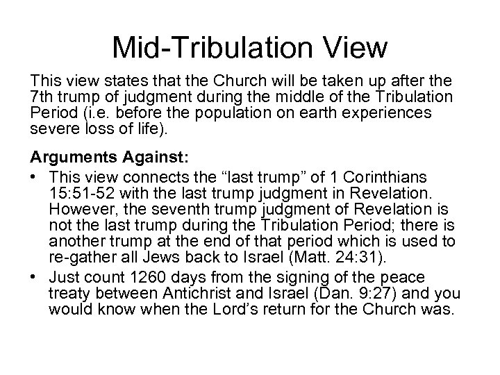 Mid-Tribulation View This view states that the Church will be taken up after the
