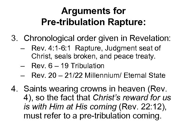 Arguments for Pre-tribulation Rapture: 3. Chronological order given in Revelation: – Rev. 4: 1
