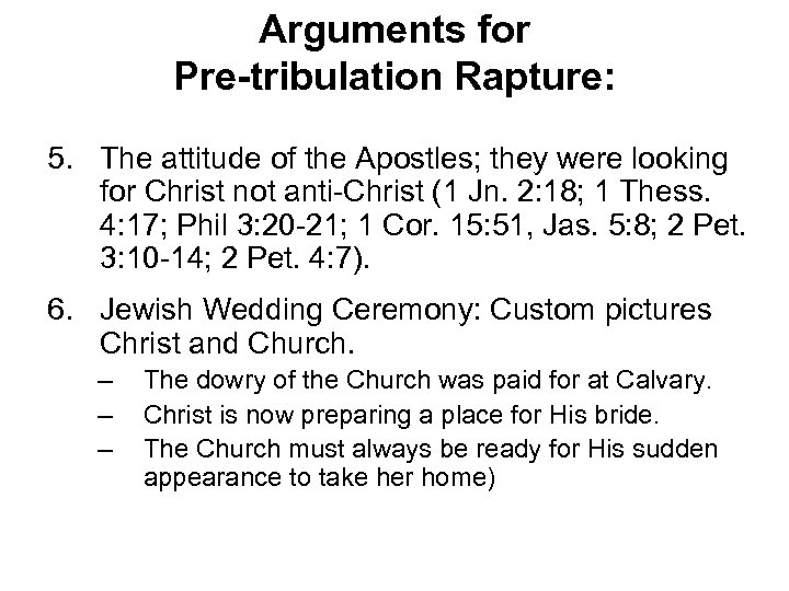 Arguments for Pre-tribulation Rapture: 5. The attitude of the Apostles; they were looking for