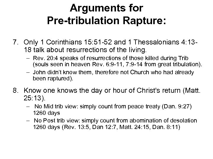 Arguments for Pre-tribulation Rapture: 7. Only 1 Corinthians 15: 51 -52 and 1 Thessalonians