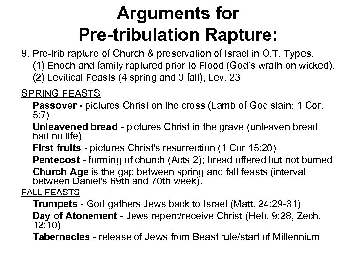 Arguments for Pre-tribulation Rapture: 9. Pre-trib rapture of Church & preservation of Israel in