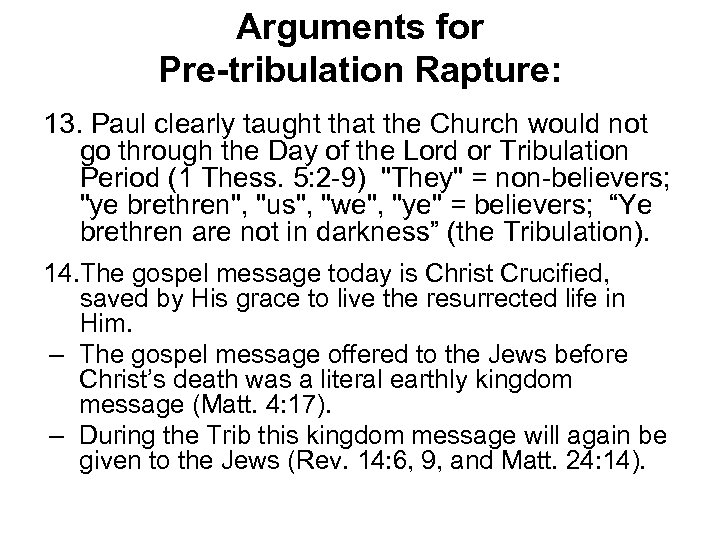 Arguments for Pre-tribulation Rapture: 13. Paul clearly taught that the Church would not go