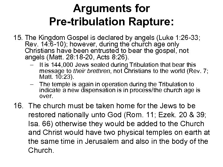 Arguments for Pre-tribulation Rapture: 15. The Kingdom Gospel is declared by angels (Luke 1: