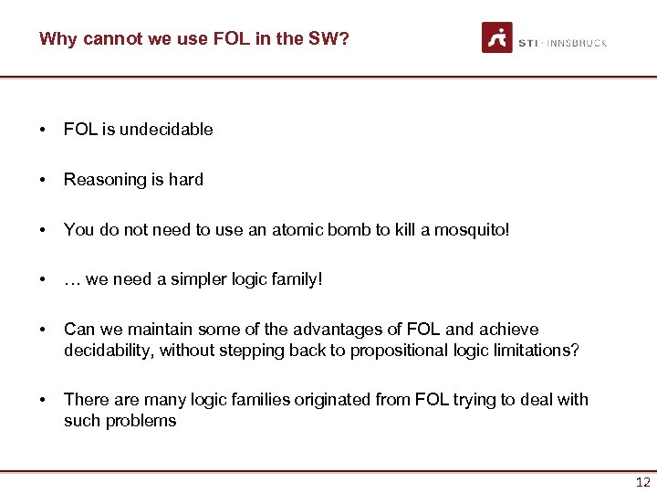 Why cannot we use FOL in the SW? • FOL is undecidable • Reasoning