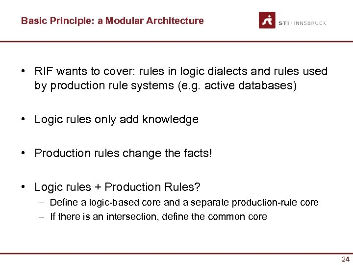 Basic Principle: a Modular Architecture • RIF wants to cover: rules in logic dialects