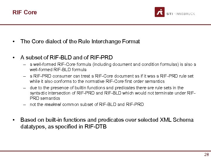 RIF Core • The Core dialect of the Rule Interchange Format • A subset