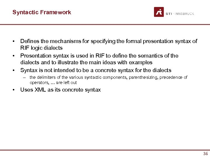 Syntactic Framework • • • Defines the mechanisms for specifying the formal presentation syntax