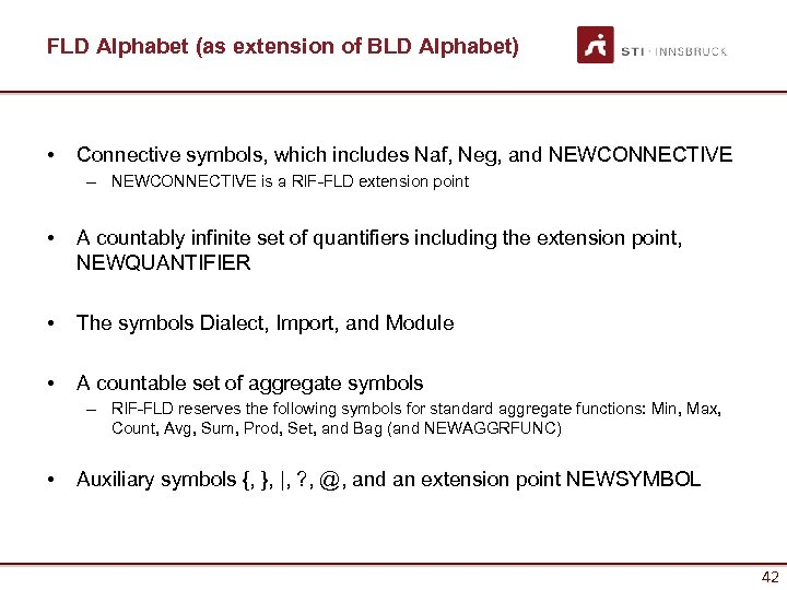 FLD Alphabet (as extension of BLD Alphabet) • Connective symbols, which includes Naf, Neg,