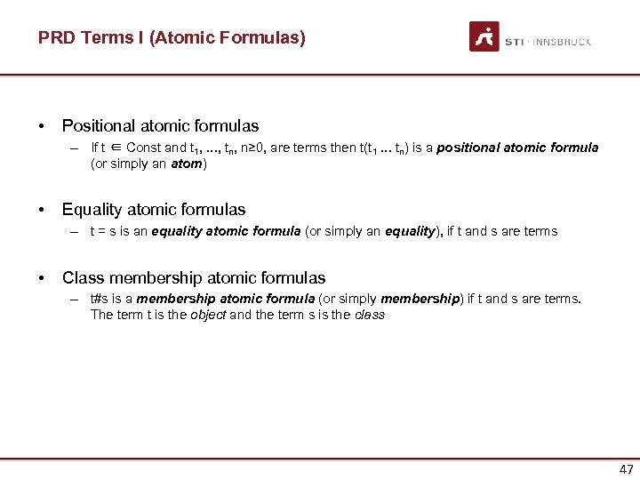 PRD Terms I (Atomic Formulas) • Positional atomic formulas – If t ∈ Const