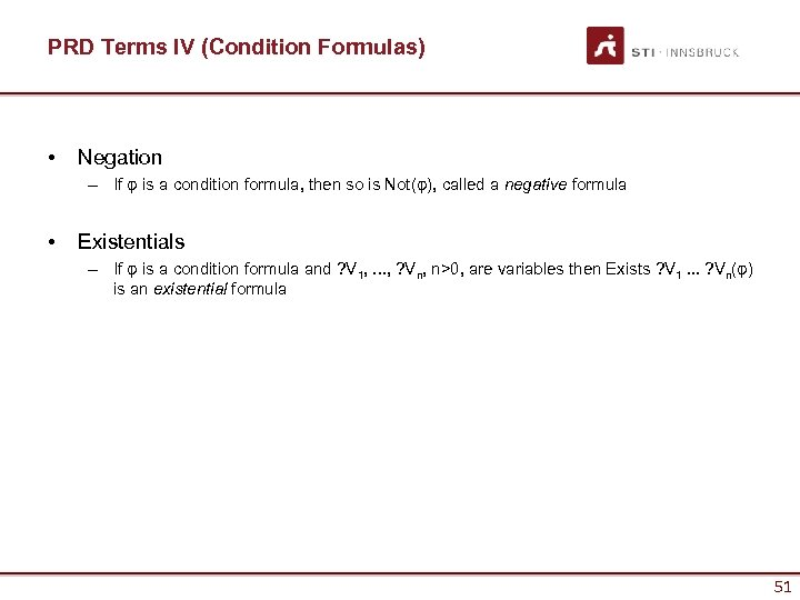 PRD Terms IV (Condition Formulas) • Negation – If φ is a condition formula,