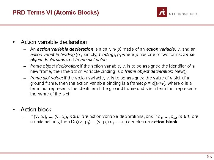 PRD Terms VI (Atomic Blocks) • Action variable declaration – An action variable declaration