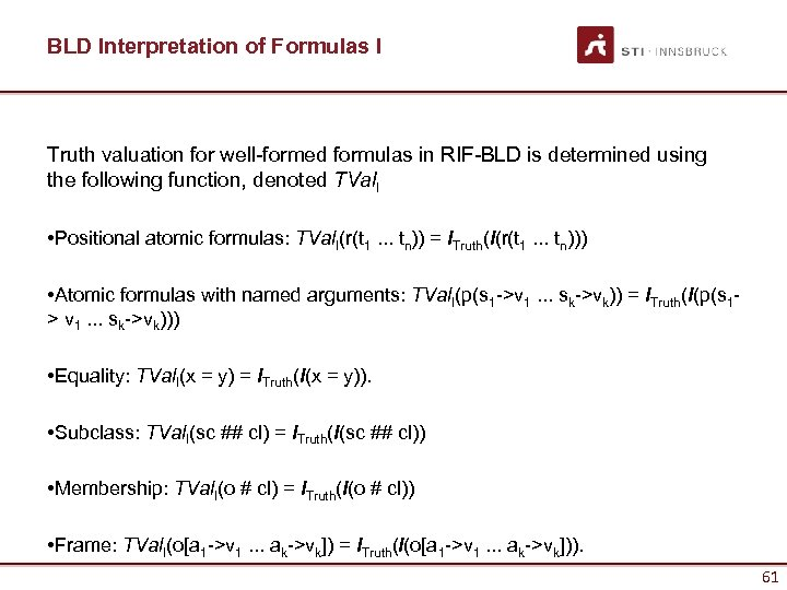 BLD Interpretation of Formulas I Truth valuation for well-formed formulas in RIF-BLD is determined