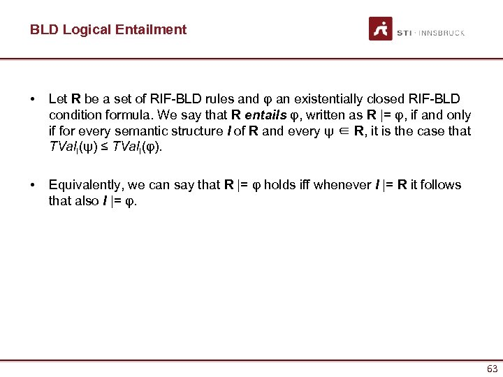 BLD Logical Entailment • Let R be a set of RIF-BLD rules and φ
