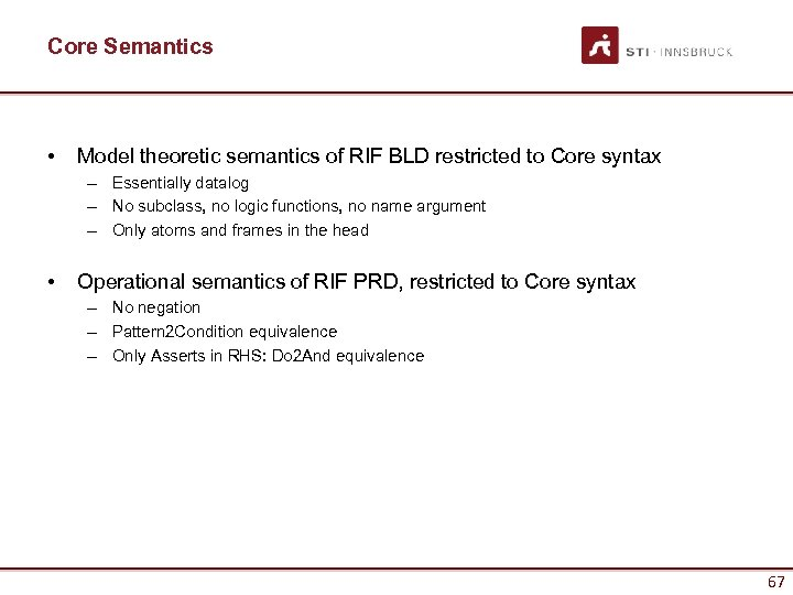 Core Semantics • Model theoretic semantics of RIF BLD restricted to Core syntax –