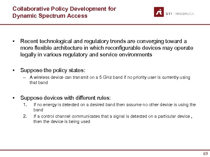 Collaborative Policy Development for Dynamic Spectrum Access • Recent technological and regulatory trends are