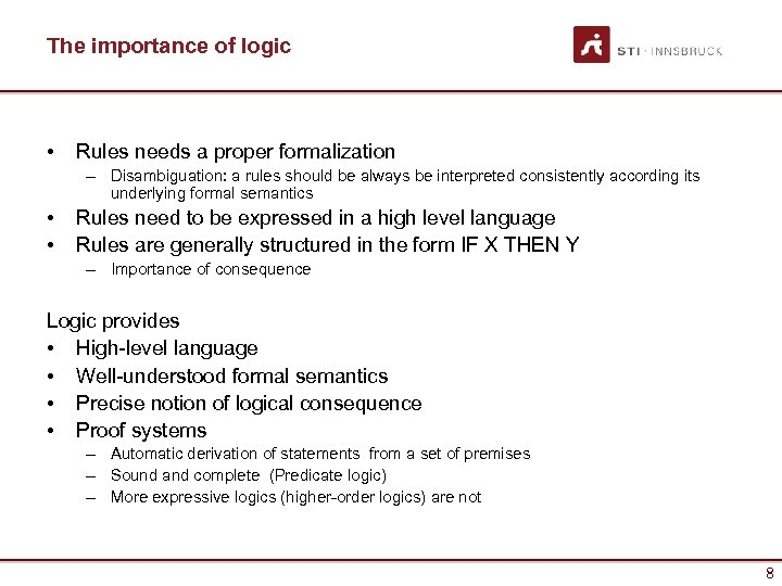 The importance of logic • Rules needs a proper formalization – Disambiguation: a rules