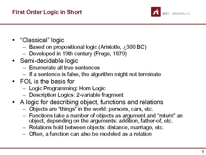 "First Order Logic in Short • ""Classical"" logic – Based on propositional logic (Aristotle,"